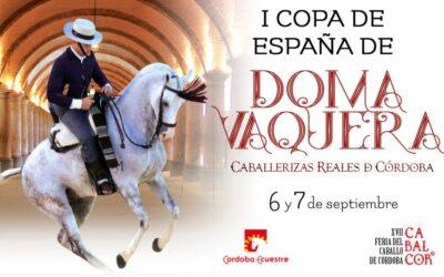 I Copa De España De Doma Vaquera Del 6 Al 7 De Septiembre «Caballerizas Reales De Córdoba»